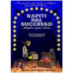 Rapiti dal successo – Sabato 18 aprile 2015